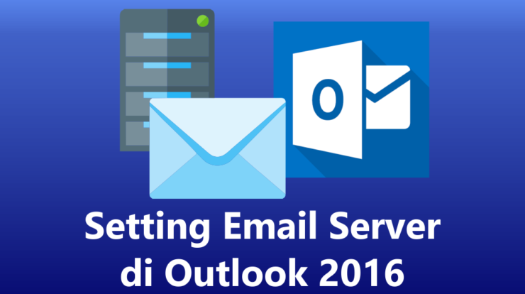 Setting Email Server di Outlook